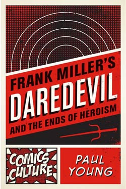 Frank Miller's Daredevil and the Ends of Heroism